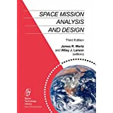 Space Mission Analysis and Design (Space Technology Library)by J.R. Wertz