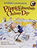 Pippi's Extraordinary Ordinary Day (0140568417) by Lindgren, Astrid