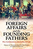 img - for Foreign Affairs and the Founding Fathers: From Confederation to Constitution, 1776-1787 book / textbook / text book