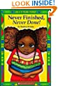 Just For You!: Never Finished, Never Done!