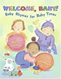 Welcome, Baby!: Baby Rhymes for Baby Times (0061136107) by Calmenson, Stephanie