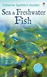 img - for Sea and Freshwater Fish (Usborne Spotter's Guide) by Alwyne Wheeler (2010-05-28) book / textbook / text book
