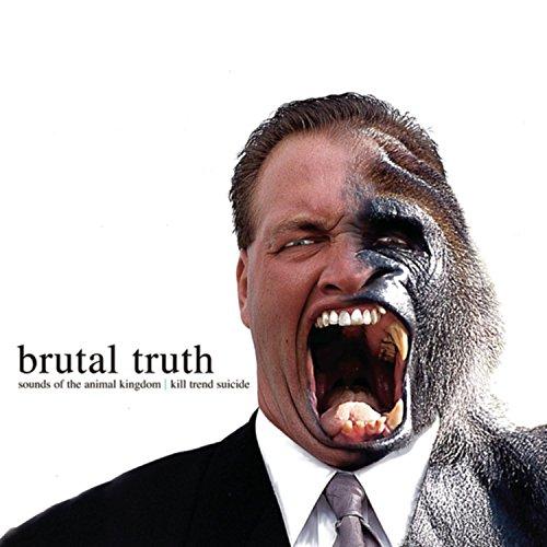 Brutal Truth - Sounds of the Animal Kingdom - Zortam Music
