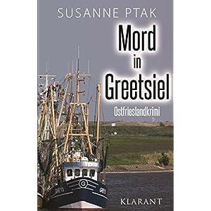 Mord in Greetsiel. Ostfrieslandkrimi (Dr. Josefine Brenner ermittelt 1)
