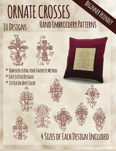 Ornate Crosses Hand Embroidery Patterns [Embroidery, StitchX] (Tapa Blanda)