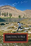 img - for Something to Hold   [SOMETHING TO HOLD] [Hardcover] book / textbook / text book