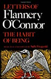 The Letters of Flannery OConnor: The Habit of Being