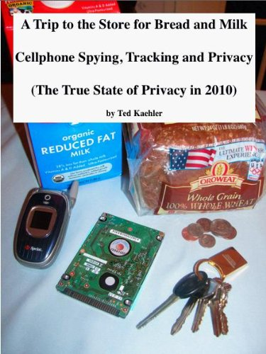 a-trip-to-the-store-for-bread-and-milk-cellphone-spying-tracking-and-privacy-the-true-state-of-priva