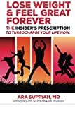 img - for Lose Weight and Feel Great Forever: The Insider's Prescription to Turbocharge your life now! book / textbook / text book