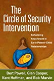 img - for The Circle of Security Intervention: Enhancing Attachment in Early Parent-Child Relationships book / textbook / text book