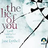img - for The Lie of You: I Will Have What Is Mine book / textbook / text book