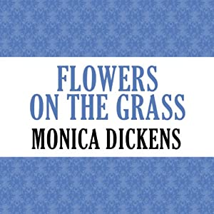 Flowers on the Grass | [Monica Dickens]
