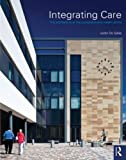 Integrating Care: The architecture of the comprehensive health centre
