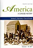 America: A Concise History 4e V1 & John Brown's Raid on Harper's Ferry & Black Americans in the Revolutionary Era & Women's Rights Emerges Within the Anti-Slavery Movement & Lancaster Treaty of 1744 (0312677197) by Henretta, James A.