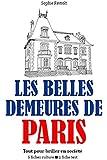 Les Belles demeures de Paris - Tout pour briller en soci�t�
