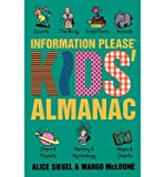 img - for [(The Information Please Kids' Almanac )] [Author: Alice Siegel] [Jun-1993] book / textbook / text book