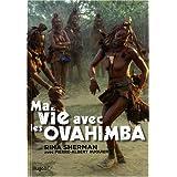 Ma vie avec les Ovahimbapar Rina Sherman