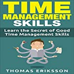 Time Management Skills: Learn the Secret of Good Time Management Skills | Thomas Eriksson