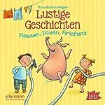 Lustige Geschichten: Flausen, Faxen, Firlefanz   Ann-Katrin Heger