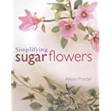 "Simplifying Sugar Flowers (Merehurst Cake Decorating)von ""Alison Procter"""