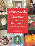 img - for Homemade Christmas and Festive Decorations: 25 Home Craft Projects by Badger, Ros, Thompson, Elspeth (2012) Paperback book / textbook / text book