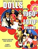 Collector's Guide to Dolls of the 1960s and 1970s: Identification and Values, Vol. 2