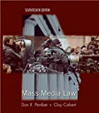 Mass Media Law (text only) 17th(seventeenth) edition by D. Pember,C. Calvert