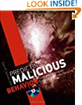 Predicting Malicious Behavior: Tools...