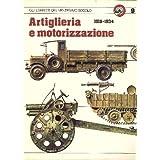 Gli eserciti del ventesimo secolo. Vol. 9. Artiglieria e motorizzazione 1919-1934