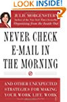 Never Check E-Mail In the Morning: An...