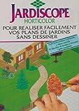 echange, troc Collectif - Jardiscope Horticolor : Pour réaliser facilement vos plans de jardin sans dessiner, un procédé simple