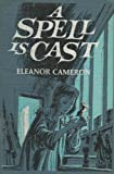 A Spell is Cast (0316125334) by Eleanor Cameron