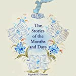 The Stories of the Months and Days   Reginald C Couzens
