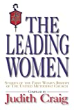 img - for The Leading Women: Stories of the First Women Bishops of the United Methodist Church book / textbook / text book