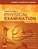 Student Laboratory Manual for Seidels Guide to Physical Examination, 8e (MOSBYS GUIDE TO PHYSICAL EXAMINATION STUDENT WORKBOOK)