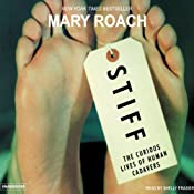 Stiff: The Curious Lives of Human Cadavers | [Mary Roach]