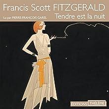 Tendre est la nuit   Livre audio Auteur(s) : Francis Scott Fitzgerald Narrateur(s) : Pierre-François Garel