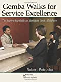 img - for Gemba Walks for Service Excellence: The Step-by-Step Guide for Identifying Service Delighters book / textbook / text book