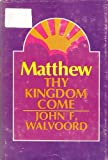 Matthew: Thy Kingdom Come (0802451896) by Walvoord, John F