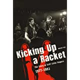 "Kicking Up A Racket: The Story of ""Stiff Little Fingers"" 1977-1983by musician. Roland Link"