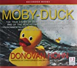 img - for Moby-Duck (The True Story of 28,800 Bath Toys Lost at Sea and of the Beachcombers, Oceanographers, Environmentalists, and Fools, Including the Author, Who Went in Search of Them, Unabridged) book / textbook / text book