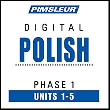 Polish Phase 1, Unit 01-05: Learn to Speak and Understand Polish with Pimsleur Language Programs Audiobook by  Pimsleur Narrated by  Pimsleur