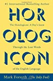 Horologicon: A Days Jaunt Through the Lost Words of the English Language