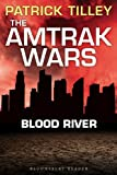 The Amtrak Wars: Blood River: The Talisman Prophecies 4 (Amtrak Wars series)