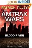 The Amtrak Wars: Blood River: The Talisman Prophecies 4 (Amtrak Wars series)