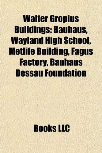 walter-gropius-buildings-bauhaus-wayland-high-school-metlife-building-fagus-factory-bauhaus-dessau-f