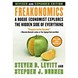 Freakonomics. A Rogue Economist Explores the Hidden Side of Everything