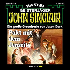 Pakt mit dem Jenseits (John Sinclair 1748) Hörbuch