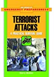 Terrorist Attacks: A Practical Survival Guide (The Library of Emergency Preparedness)