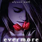 Evermore (       UNABRIDGED) by Alyson Noel Narrated by Katie Schorr
